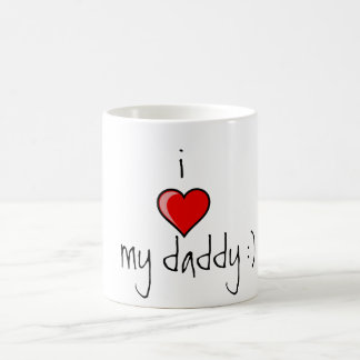 i love my daddy Mug. Classic White Coffee Mug