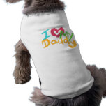 I love my Daddy Pet Clothing