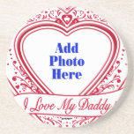 I Love My Daddy! Photo Red Hearts Drink Coaster