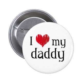 I love my daddy pinback button