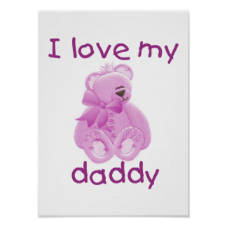 I Love My Daddy (pink bear) Poster