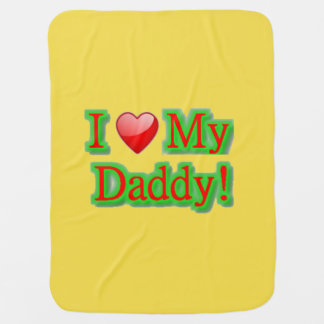 I love my daddy receiving blanket