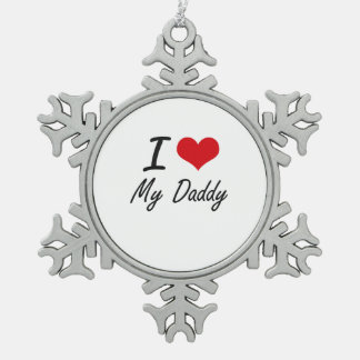 I Love My Daddy Snowflake Pewter Christmas Ornament