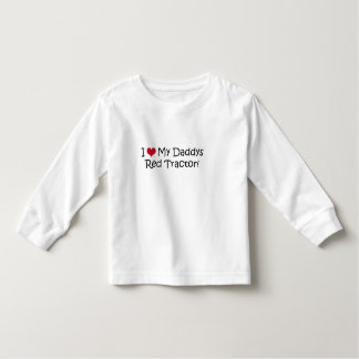 I Love My Daddys Red Tractor Toddler T-shirt
