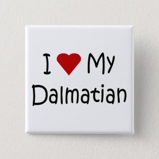 I Love My Dalmatian Dog Breed Lover Gifts Pinback Button