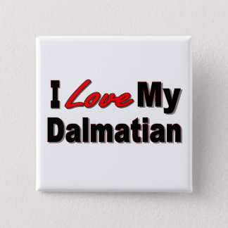 I Love My Dalmatian Dog Gifts and Apparel Button