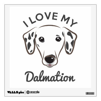 """I Love My Dalmation"" Wall Decal"