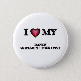 I love my Dance Movement Therapist Pinback Button