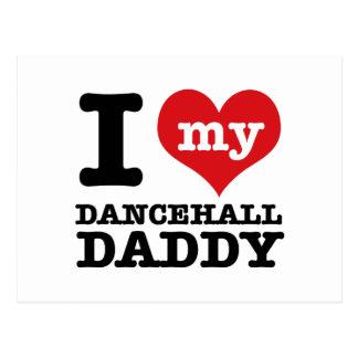 I love my dancehall Daddy Post Card