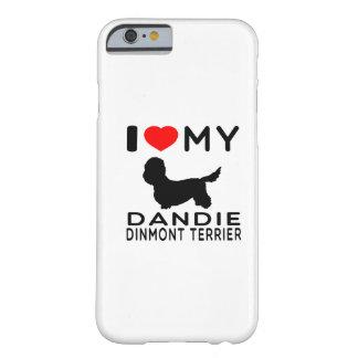 I Love My Dandie Dinmont Terrier. iPhone 6 Case