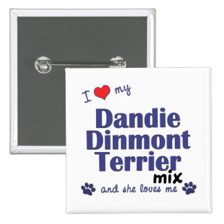 I Love My Dandie Dinmont Terrier Mix (Female Dog) Pinback Buttons