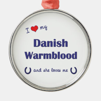 I Love My Danish Warmblood Female Horse Christmas Ornament
