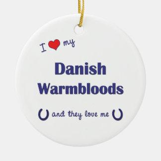 I Love My Danish Warmbloods Multiple Horses Ornaments