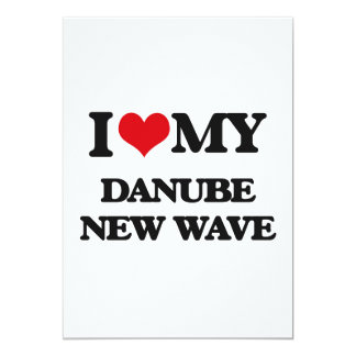 I Love My DANUBE NEW WAVE 5x7 Paper Invitation Card