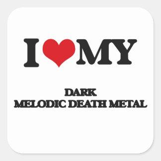 I Love My DARK MELODIC DEATH METAL Square Sticker