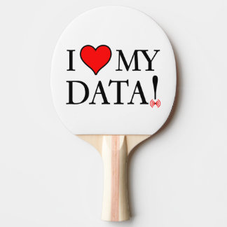 I Love My Data Ping Pong Paddle