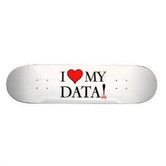 I Love My Data Skateboard Deck