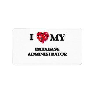 I love my Database Administrator Address Label