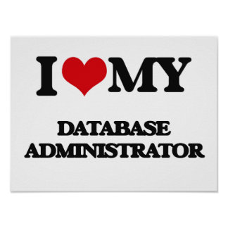 I love my Database Administrator Print