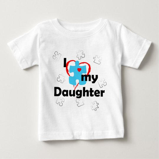 I Love My Daughter - Autism Baby T-Shirt