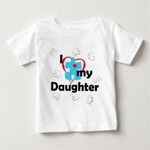 I Love My Daughter - Autism Tshirt