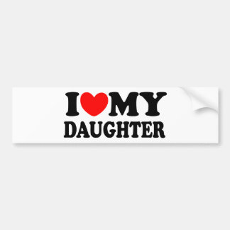 I Love My Daughter Bumper Sticker