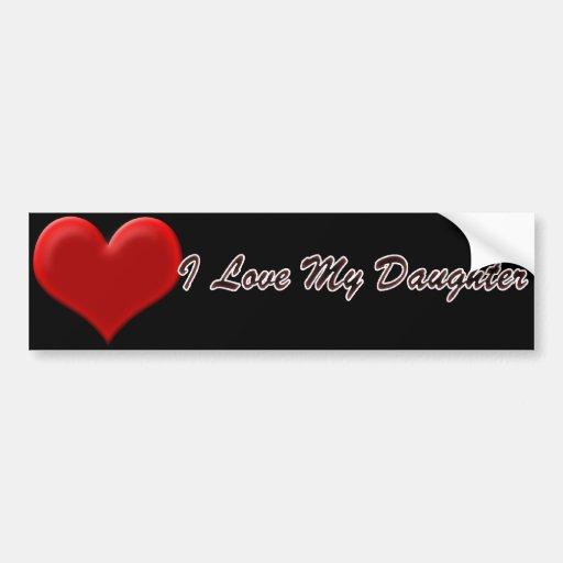 I Love My Daughter Bumper Sticker