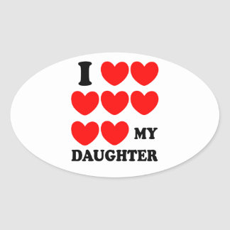 I Love My Daughter Oval Sticker