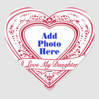 I Love My Daughter! Photo Red Hearts Heart Sticker