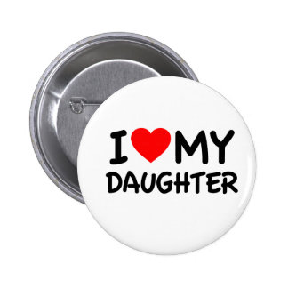 I Love my Daughter Pinback Button