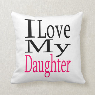 I Love My Daughter Pink Pillow