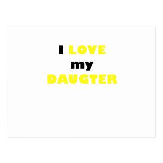 I Love my Daughter Postcard