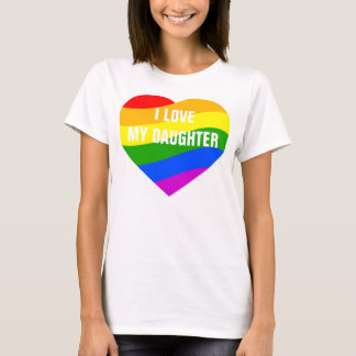 I Love My Daughter Rainbow Colors Heart T-Shirt