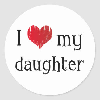 I love my daughter round stickers