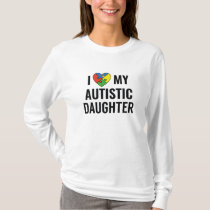 I Love My Daughter T-Shirt