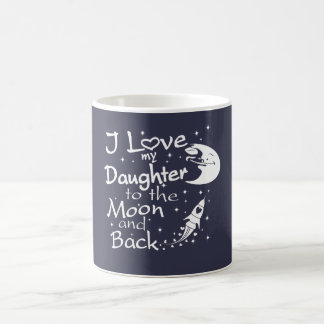 I Love My Daughter to the Moon and Back Coffee Mug