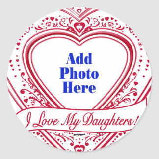 I Love My Daughters! Photo Red Hearts Classic Round Sticker
