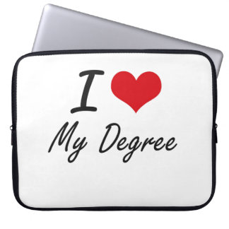I Love My Degree Laptop Computer Sleeves