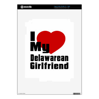 I Love My Delawarean Girlfriend Decal For iPad 2