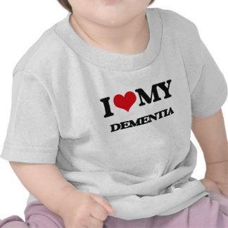 I Love My DEMENTIA T Shirts