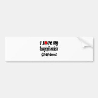 I Love My Demographic marketer Girlfriend Car Bumper Sticker