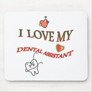 I LOVE MY DENTAL ASSISTANT MOUSE PAD