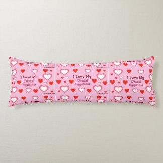 I Love My Dental Hygienist - Hearts Body Pillow
