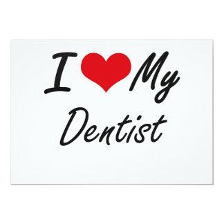 I love my Dentist 5x7 Paper Invitation Card