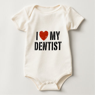 I love My Dentist Baby Bodysuit