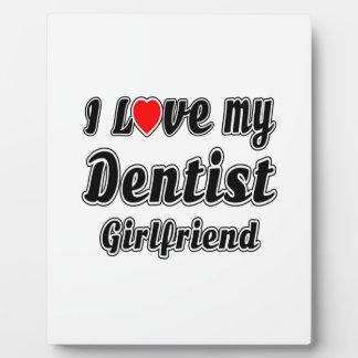 I Love My Dentist Girlfriend Display Plaque