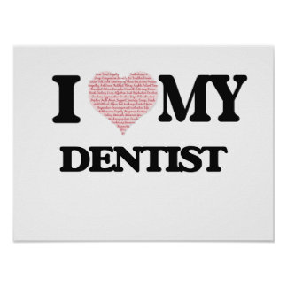 I love my Dentist (Heart Made from Words) Poster