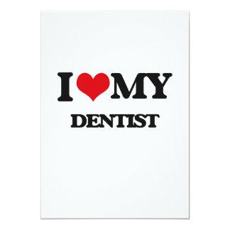 "I love my Dentist 5"" X 7"" Invitation Card"