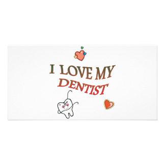 I LOVE MY DENTIST PHOTO CARD