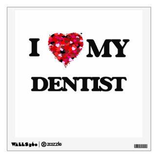 I love my Dentist Room Stickers